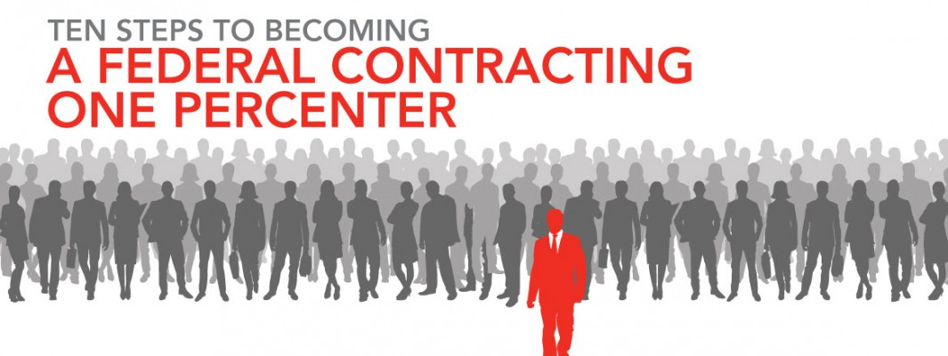 10 Steps to Becoming a Federal Contracting One Percenter